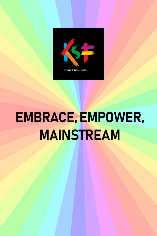 Embrace, Empower, Mainstream